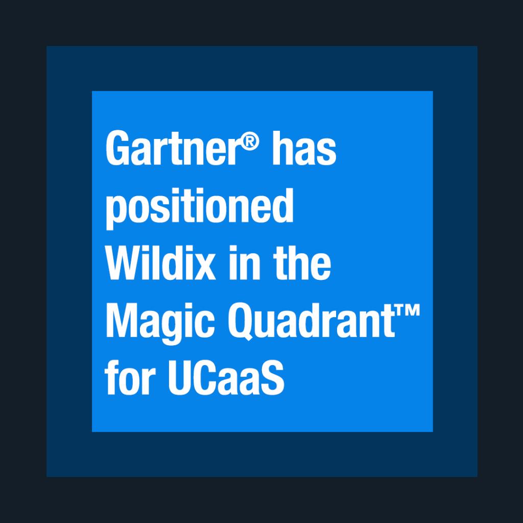 Wildix is Europe's only UCaaS brand on the Magic Quadrant™